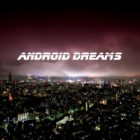 Android Dreams, a Time-Lapse Video of Tokyo by Samuel Cockedey